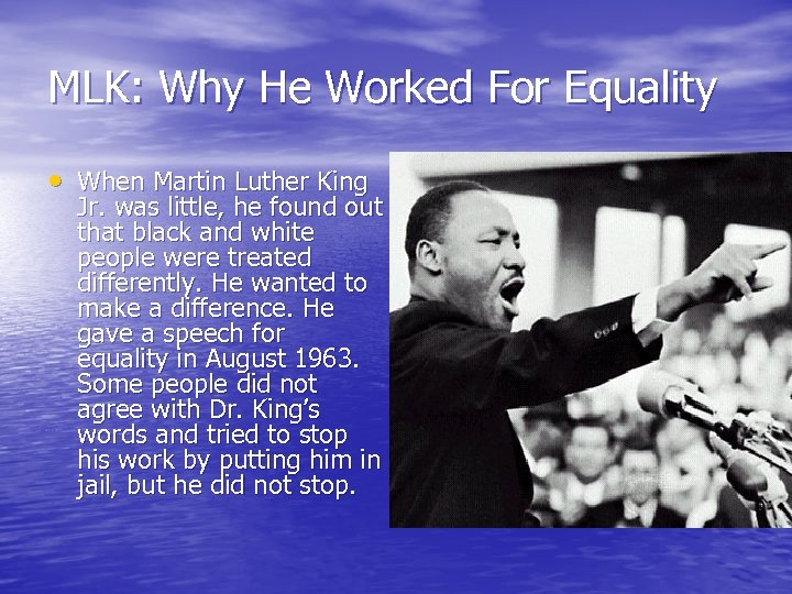 MLK: Why He Worked For Equality • When Martin Luther King Jr. was little,