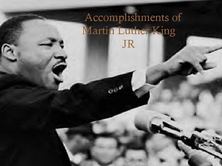 Accomplishments of Martin Luther King JR