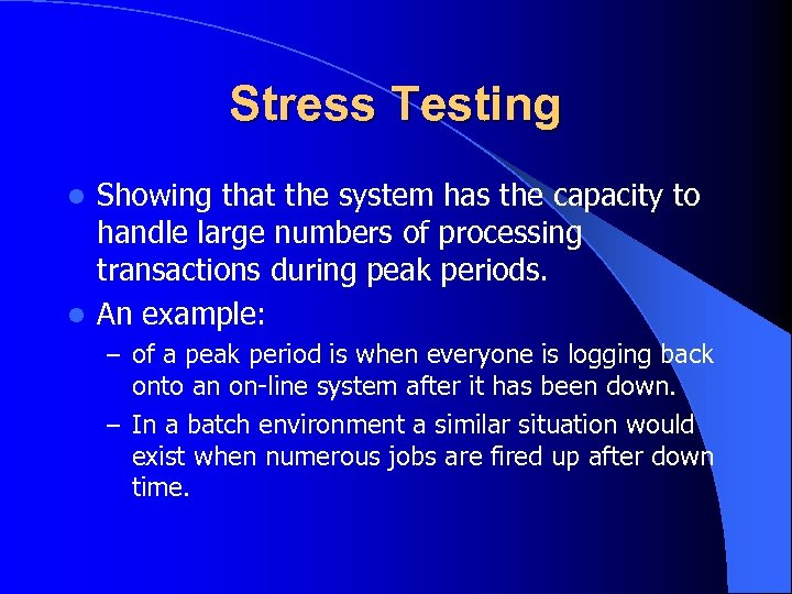Stress Testing Showing that the system has the capacity to handle large numbers of