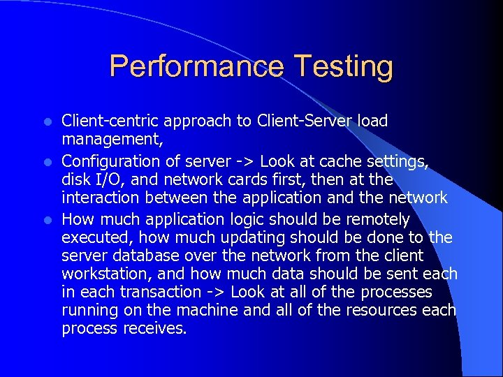 Performance Testing Client-centric approach to Client-Server load management, l Configuration of server -> Look