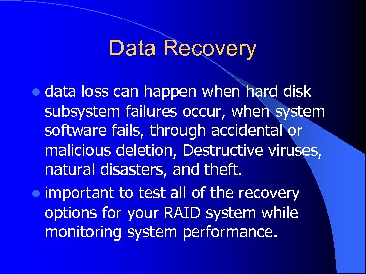 Data Recovery l data loss can happen when hard disk subsystem failures occur, when