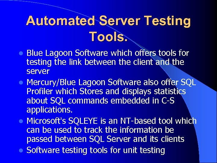 Automated Server Testing Tools. Blue Lagoon Software which offers tools for testing the link