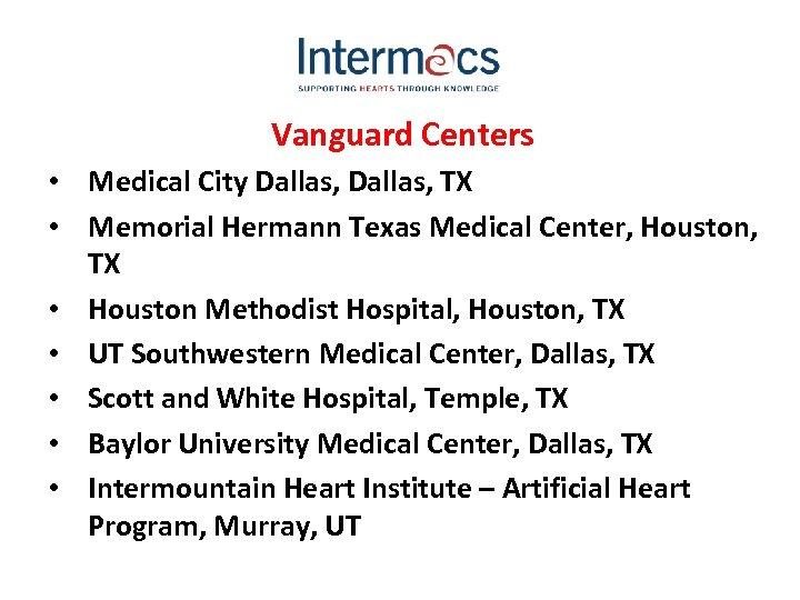 Vanguard Centers • Medical City Dallas, TX • Memorial Hermann Texas Medical Center, Houston,