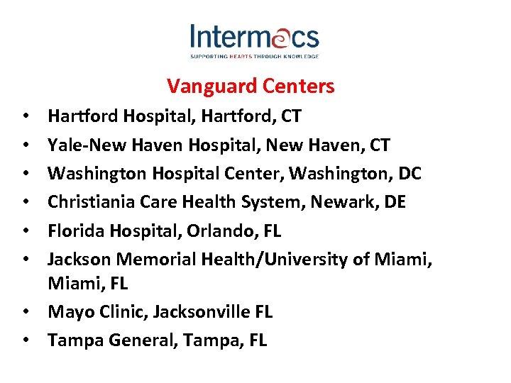 Vanguard Centers Hartford Hospital, Hartford, CT Yale-New Haven Hospital, New Haven, CT Washington Hospital