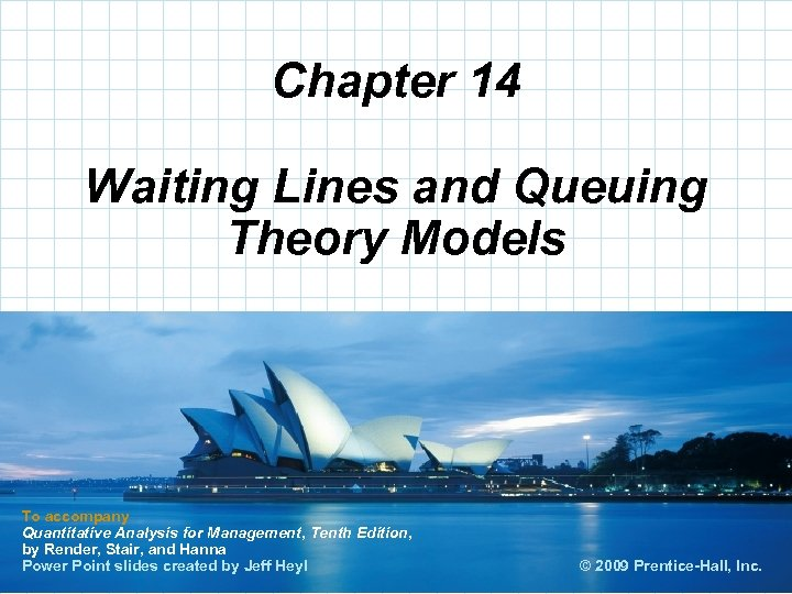 Chapter 14 Waiting Lines and Queuing Theory Models To accompany Quantitative Analysis for Management,