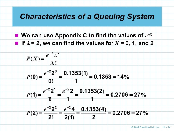 Characteristics of a Queuing System n We can use Appendix C to find the