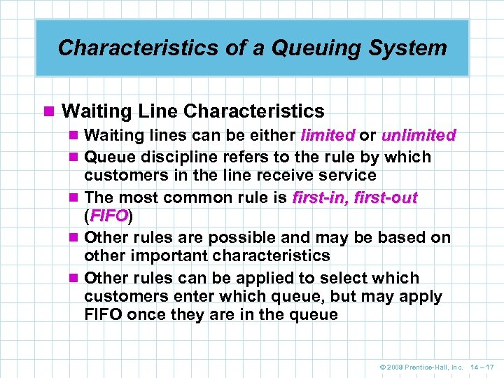 Characteristics of a Queuing System n Waiting Line Characteristics n Waiting lines can be