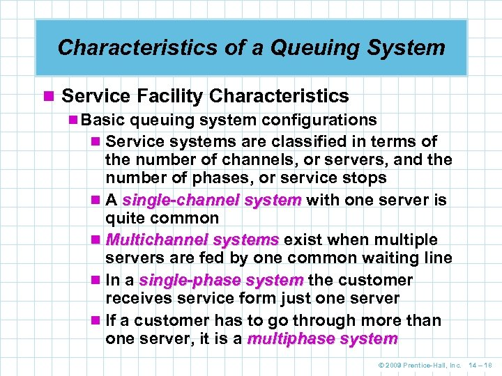 Characteristics of a Queuing System n Service Facility Characteristics n Basic queuing system configurations