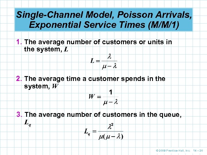 Single-Channel Model, Poisson Arrivals, Exponential Service Times (M/M/1) 1. The average number of customers