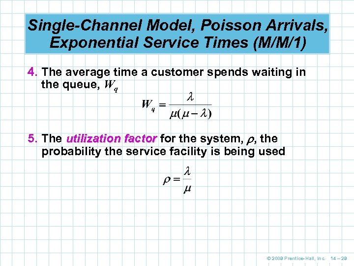 Single-Channel Model, Poisson Arrivals, Exponential Service Times (M/M/1) 4. The average time a customer