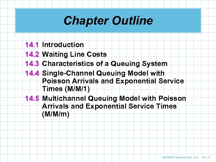 Chapter Outline 14. 1 14. 2 14. 3 14. 4 Introduction Waiting Line Costs