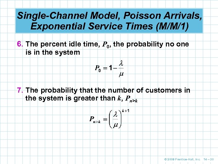 Single-Channel Model, Poisson Arrivals, Exponential Service Times (M/M/1) 6. The percent idle time, P