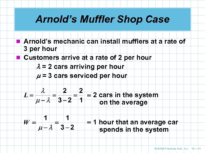 Arnold's Muffler Shop Case n Arnold's mechanic can install mufflers at a rate of