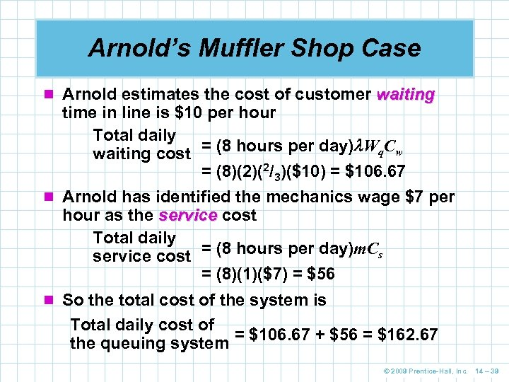 Arnold's Muffler Shop Case n Arnold estimates the cost of customer waiting time in