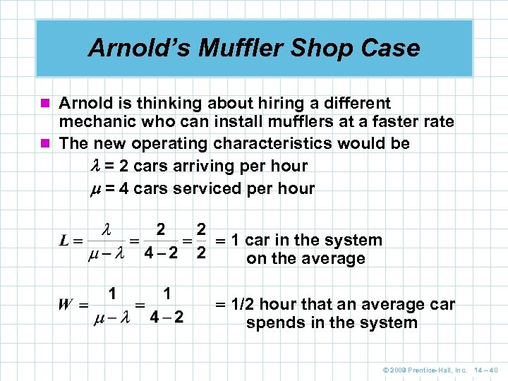 Arnold's Muffler Shop Case n Arnold is thinking about hiring a different mechanic who
