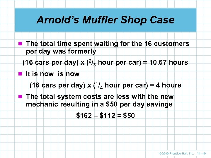 Arnold's Muffler Shop Case n The total time spent waiting for the 16 customers