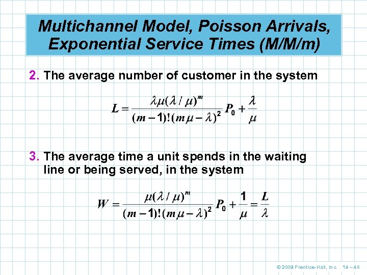 Multichannel Model, Poisson Arrivals, Exponential Service Times (M/M/m) 2. The average number of customer
