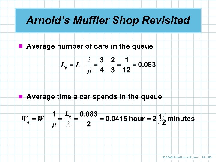 Arnold's Muffler Shop Revisited n Average number of cars in the queue n Average
