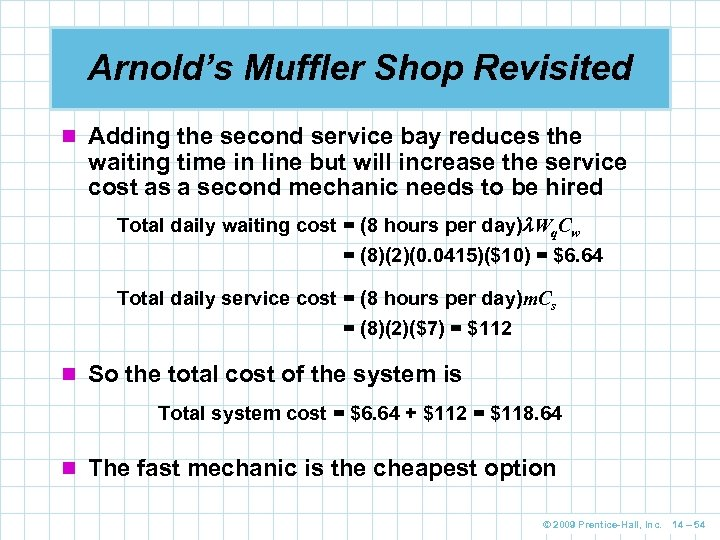 Arnold's Muffler Shop Revisited n Adding the second service bay reduces the waiting time
