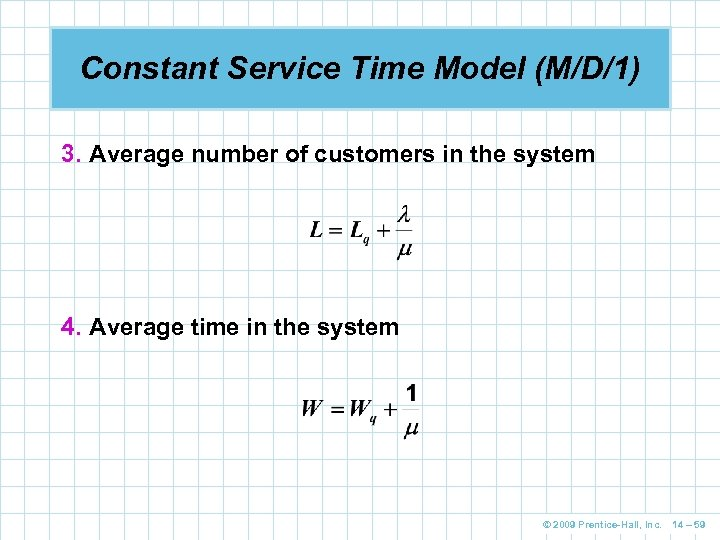 Constant Service Time Model (M/D/1) 3. Average number of customers in the system 4.