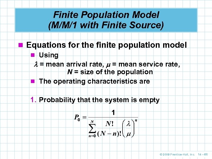 Finite Population Model (M/M/1 with Finite Source) n Equations for the finite population model