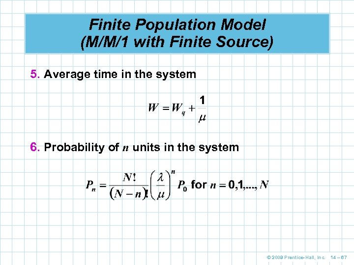 Finite Population Model (M/M/1 with Finite Source) 5. Average time in the system 6.