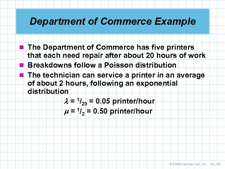 Department of Commerce Example n The Department of Commerce has five printers that each
