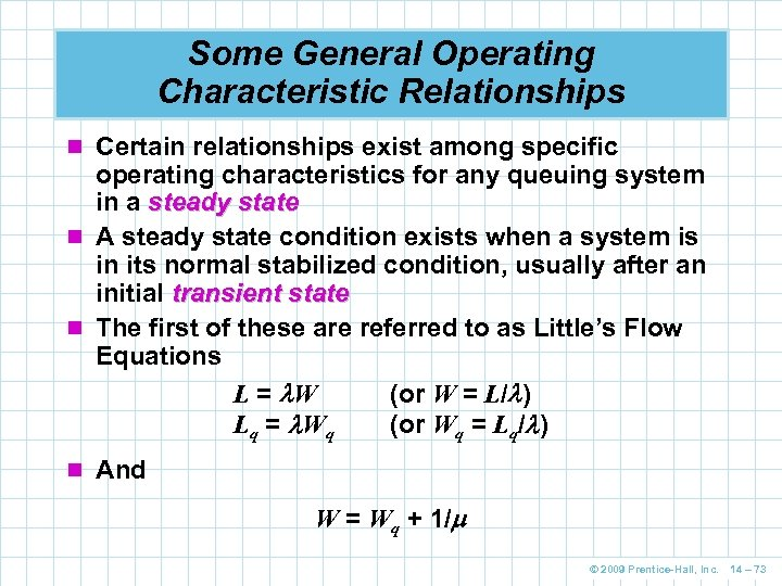 Some General Operating Characteristic Relationships n Certain relationships exist among specific operating characteristics for