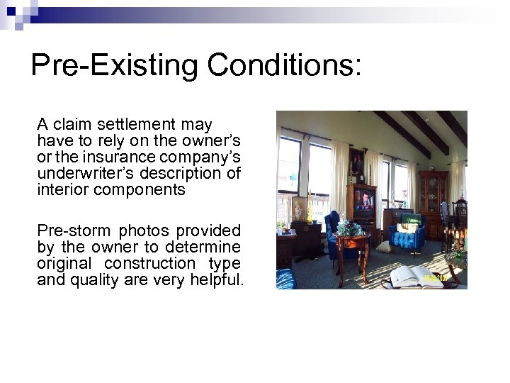 Pre-Existing Conditions: A claim settlement may have to rely on the owner's or the