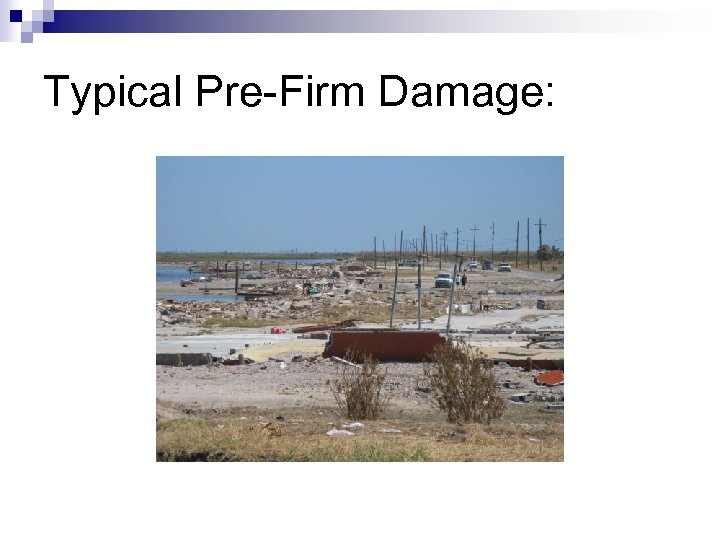 Typical Pre-Firm Damage: