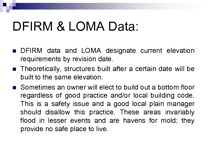 DFIRM & LOMA Data: n n n DFIRM data and LOMA designate current elevation