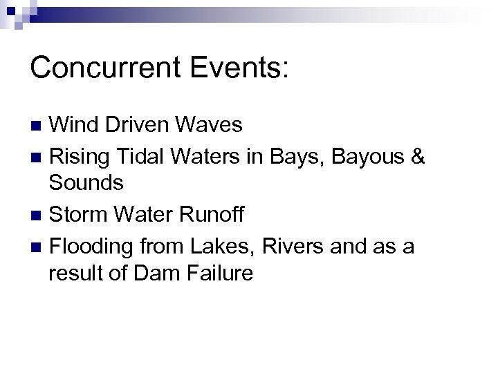 Concurrent Events: Wind Driven Waves n Rising Tidal Waters in Bays, Bayous & Sounds