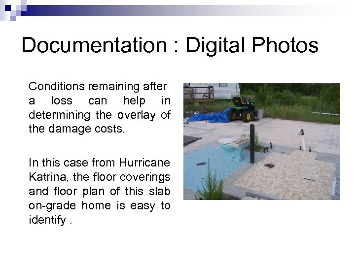 Documentation : Digital Photos Conditions remaining after a loss can help in determining the