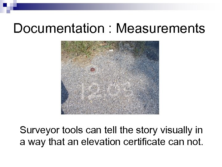 Documentation : Measurements Surveyor tools can tell the story visually in a way that