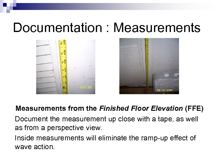 Documentation : Measurements from the Finished Floor Elevation (FFE) Document the measurement up close