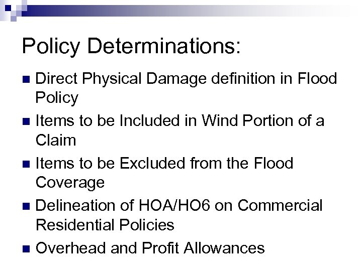 Policy Determinations: Direct Physical Damage definition in Flood Policy n Items to be Included