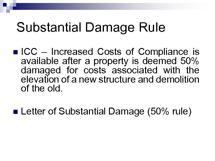 Substantial Damage Rule n ICC – Increased Costs of Compliance is available after