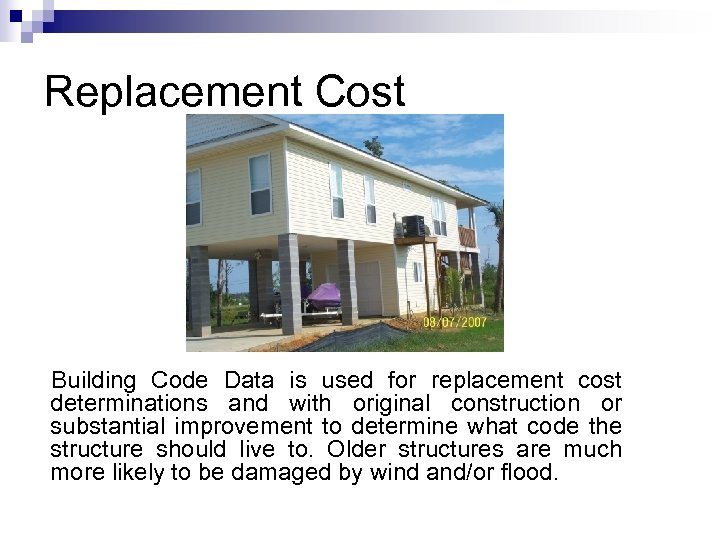 Replacement Cost Building Code Data is used for replacement cost determinations and with original
