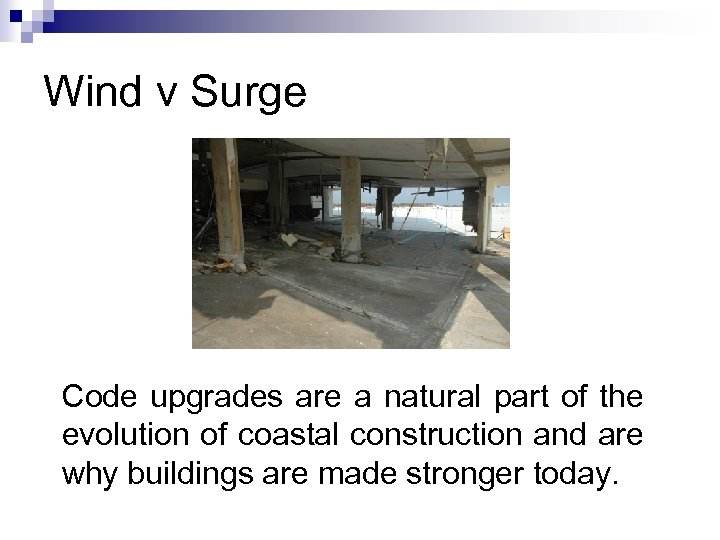 Wind v Surge Code upgrades are a natural part of the evolution of coastal