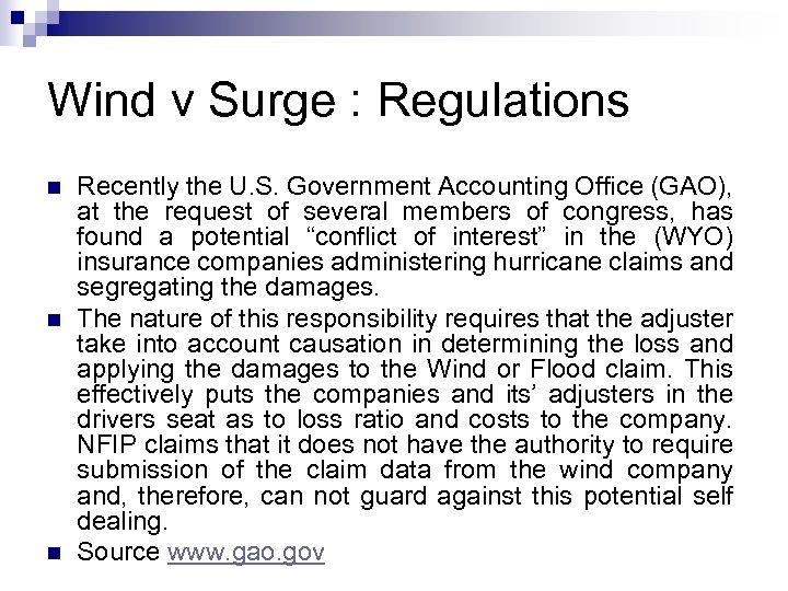 Wind v Surge : Regulations n n n Recently the U. S. Government Accounting