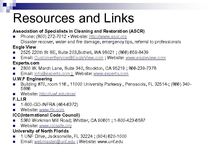 Resources and Links Association of Specialists in Cleaning and Restoration (ASCR) n Phone: (800)