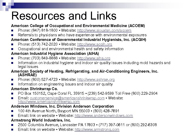 Resources and Links American College of Occupational and Environmental Medicine (ACOEM) n Phone: (847)