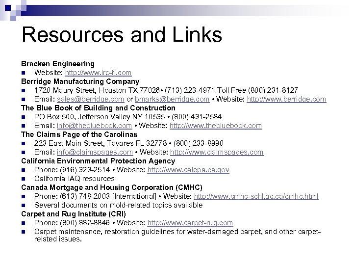 Resources and Links Bracken Engineering n Website: http: //www. irp-fl. com Berridge Manufacturing Company