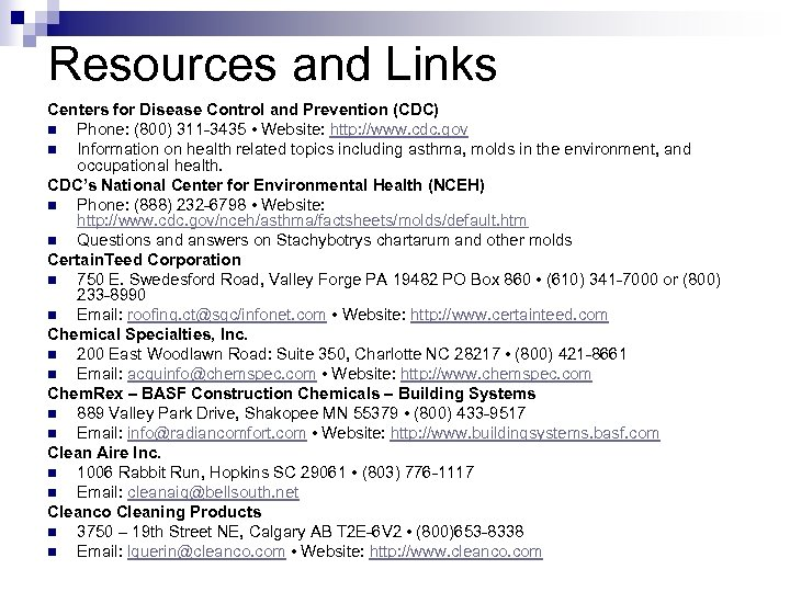 Resources and Links Centers for Disease Control and Prevention (CDC) n Phone: (800) 311
