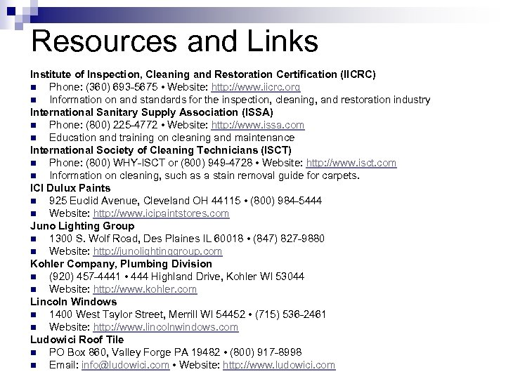 Resources and Links Institute of Inspection, Cleaning and Restoration Certification (IICRC) n Phone: (360)