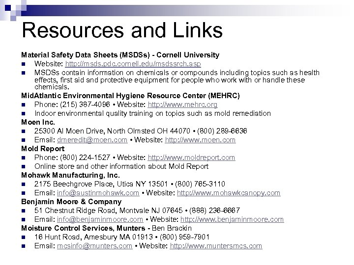 Resources and Links Material Safety Data Sheets (MSDSs) - Cornell University n Website: http: