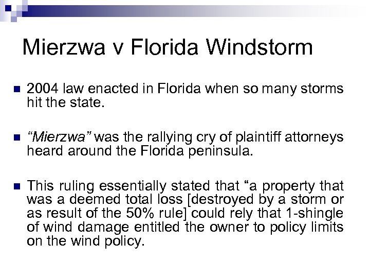 Mierzwa v Florida Windstorm n 2004 law enacted in Florida when so many storms