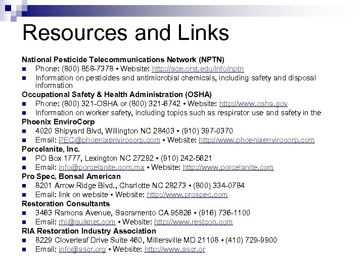 Resources and Links National Pesticide Telecommunications Network (NPTN) n Phone: (800) 858 -7378 •