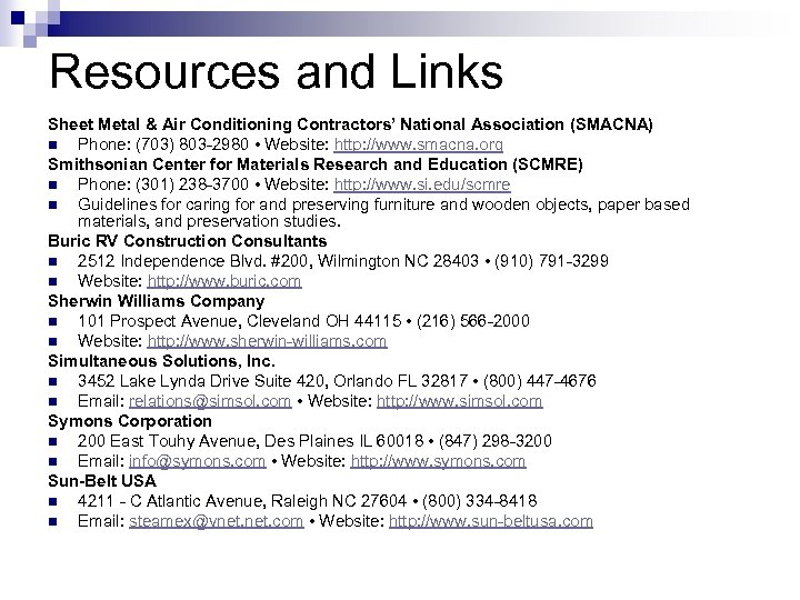 Resources and Links Sheet Metal & Air Conditioning Contractors' National Association (SMACNA) n Phone: