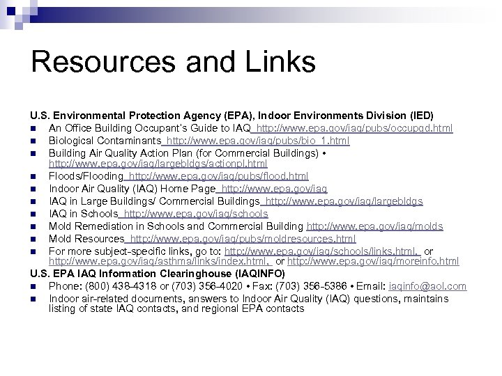 Resources and Links U. S. Environmental Protection Agency (EPA), Indoor Environments Division (IED) n